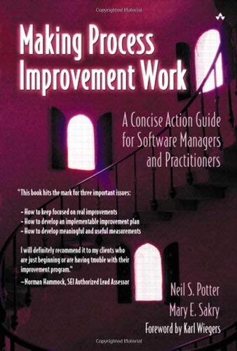 Making Process Improvement Work: A Concise Action Guide for Software Managers and Practitioners 9780201775778
