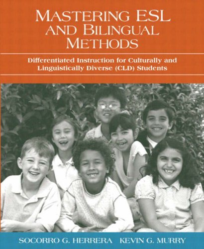 Mastering ESL and Bilingual Methods: Differentiated Instruction for Culturally and Linguistically Diverse (CLD) Students 9780205410606