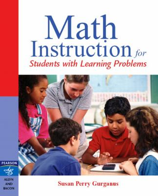 Math Instruction for Students with Learning Problems 9780205460892