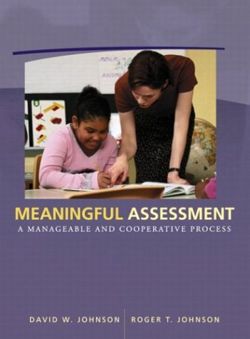 Meaningful Assessment: A Manageable and Cooperative Process 9780205327621