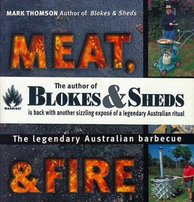 Meat, Metal & Fire: The Legendary Australian Barbecue 9780207197680