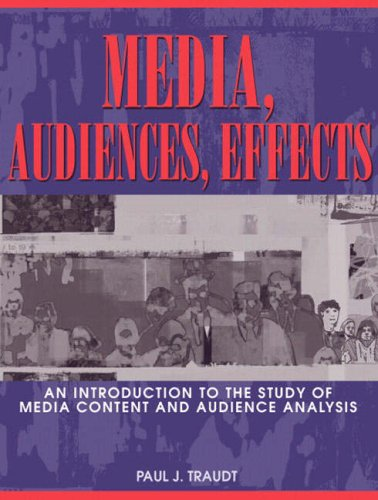 Media, Audiences, Effects: An Introduction to the Study of Media Content and Audience Analysis 9780205395675