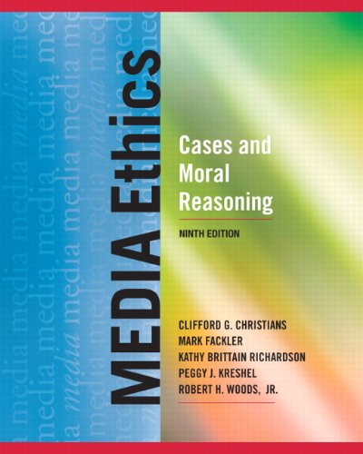Media Ethics: Cases and Moral Reasoning 9780205029044