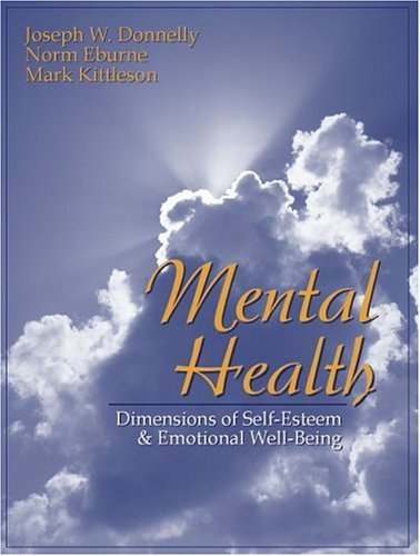 Mental Health: Dimensions of Self-Esteem and Emotional Well-Being 9780205309559