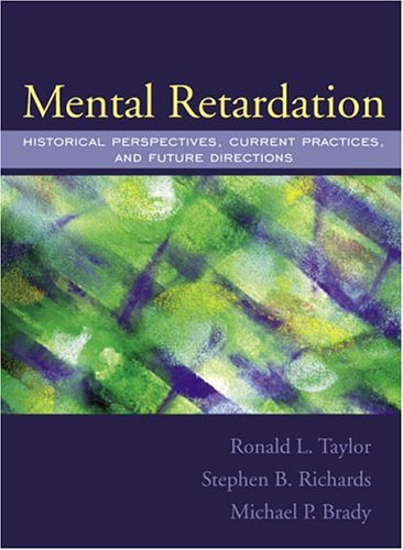 Mental Retardation: Historical Perspectives, Current Practices, and Future Directions 9780205359028