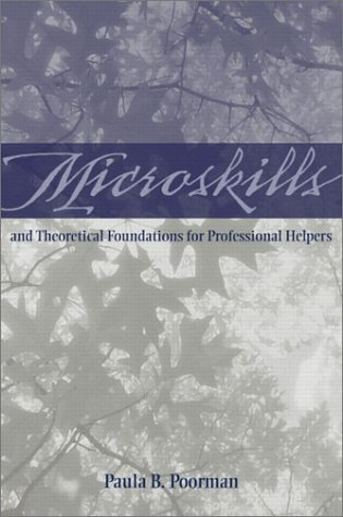 Microskills and Theoretical Foundations for Professional Helpers 9780205328154