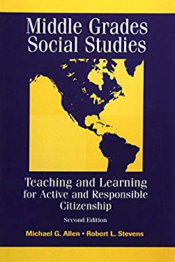 Middle Grades Social Studies: Teaching and Learning for Active and Responsible Citizenship 9780205271184