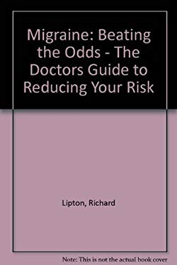 Migraine: Beating the Odds: The Doctors' Guide to Reducing Your Risk 9780201577853