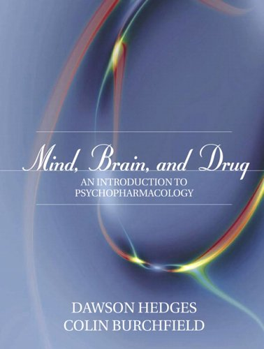 Mind, Brain, and Drug: An Introduction to Psychopharmacology 9780205355563