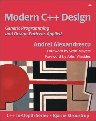 Modern C++ Design: Generic Programming and Design Patterns Applied 9780201704310
