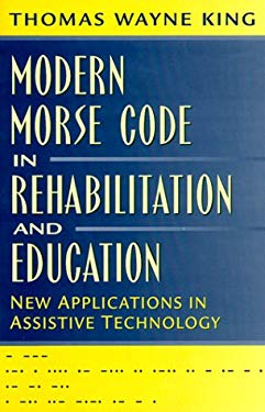 Modern Morse Code in Rehabilitation and Education: New Applications in Assistive Technology 9780205287512
