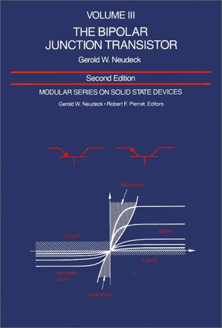 Modular Series on Solid State Devices: Volume III: The Bipolar Junction Transistor 9780201122978