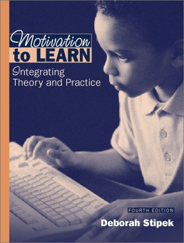 Motivation to Learn: Integrating Theory and Practice 9780205342853