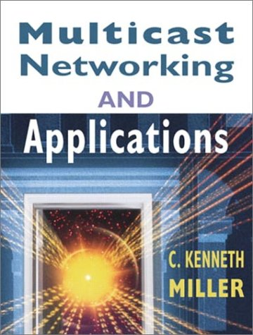 Multicast Networking and Applications 9780201309799