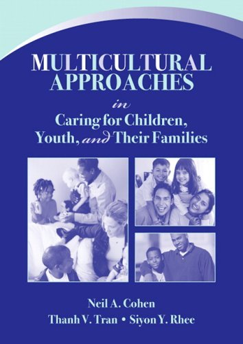 Multicultural Approaches in Caring for Children, Youth, and Their Families 9780205420285