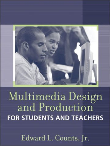 Multimedia Design and Production for Students and Teachers 9780205343874