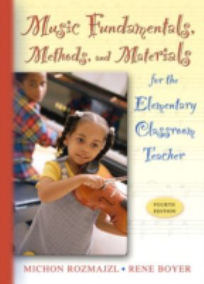 Music Fundamentals, Methods, and Materials for the Elementary Classroom Teacher [With CDROM] 9780205449644