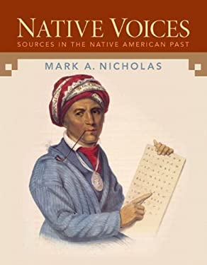 Native Voices: Sources in the Native American Past Combined 9780205742516