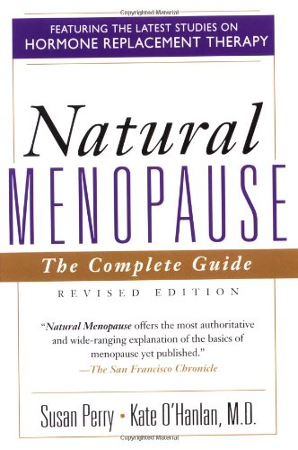 Natural Menopause: The Complete Guide, Revised Edition 9780201479874