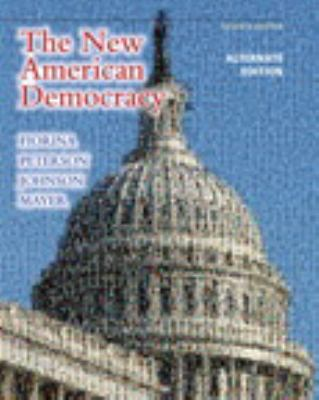 New American Democracy, The, Alternate Edition with Mypoliscilab and Pearson Etext 9780205078752