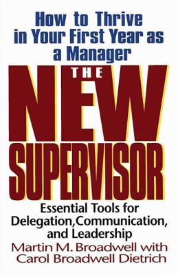 The New Supervisor: How to Thrive in Your First Year as a Manager, Fifth Edition