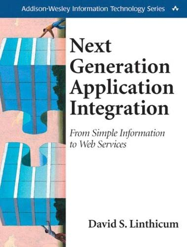 Next Generation Application Integration: From Simple Information to Web Services 9780201844566