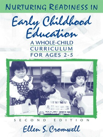 Nurturing Readiness in Early Childhood Education: A Whole-Child Curriculum for Ages 2-5 9780205288632