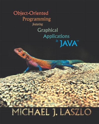 Object-Oriented Programming Featuring Graphical Applications in Java 9780201726275