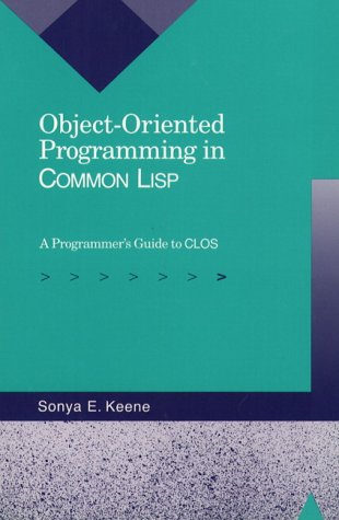 Object-Oriented Programming in Common LISP: A Programmer's Guide to Clos 9780201175899