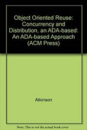 Object-Oriented Reuse, Concurrency, and Distribution: An ADA-Based Approach 594169