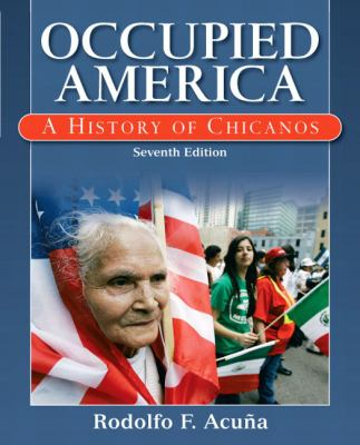 Occupied America: A History of Chicanos 9780205786183