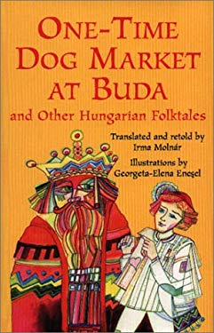One-Time Dog Market at Buda and Other Hungarian Folktales 9780208025050