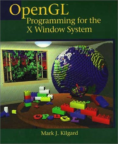 OpenGL Programming for the X Window System - Kilgard, Mark J.