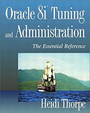 Oracle8i Tuning and Administration: The Essential Reference 9780201704365