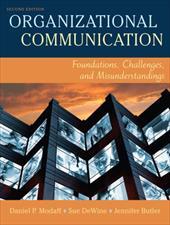 Organizational Communication: Foundations, Challenges, and Misunderstandings 629899