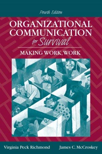Organizational Communication for Survival: Making Work, Work 9780205535057