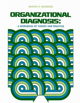Organizational Diagnosis: A Workbook of Theory and Practice 9780201083576