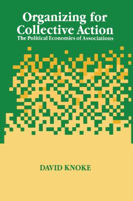 Organizing for Collective Action: The Political Economies of Associations 9780202304120