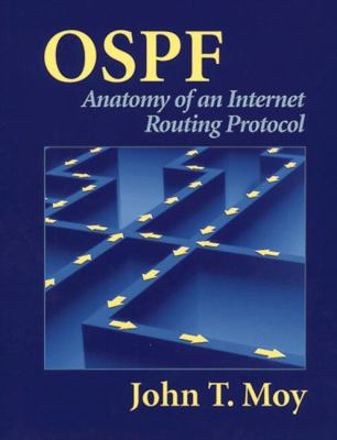Ospf: Anatomy of an Internet Routing Protocol 9780201634723