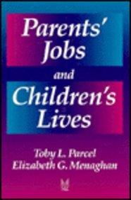 Parents' Jobs and Childrens' Lives 9780202304830