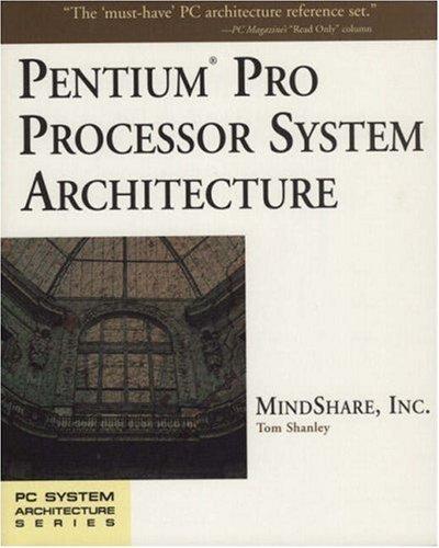 Pentium Pro Processor System Architecture 9780201479539