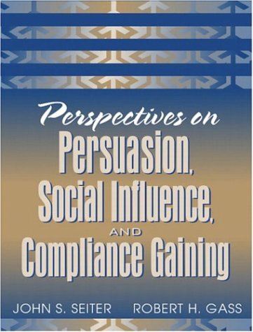 Perspectives on Persuasion, Social Influence, and Compliance Gaining 9780205335237