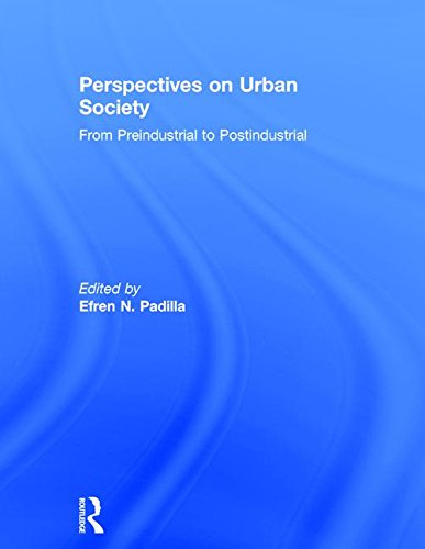Perspectives on Urban Society: From Preindustrial to Postindustrial 9780205374533
