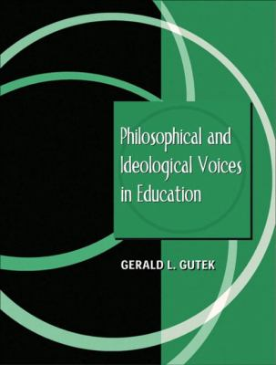 Philosophical and Ideological Voices in Education 9780205360185