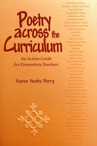 Poetry Across the Curriculum: An Action Guide for Elementary Teachers 9780205198078
