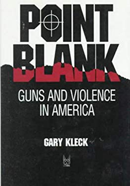 Point Blank: Guns and Violence in America 9780202304199