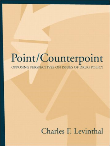 Point/Counterpoint: Opposing Perspectives on Issues of Drug Policy 9780205336074