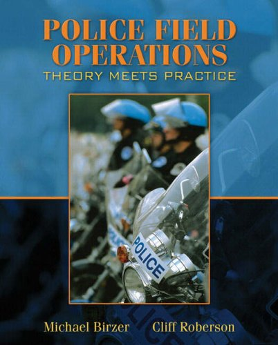Police Field Operations: Theory Meets Practice 9780205508280