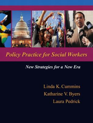Policy Practice for Social Workers: New Strategies for a New Era 9780205473762