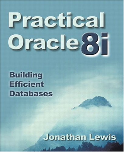 Practical Oracle8i(TM): Building Efficient Databases 9780201715842